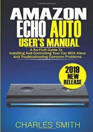 [+]The best book of the month Amazon Echo Auto User s Manual: A No-Fluff Guide to Installing and Controlling Your Car with Alexa And Troubleshooting Common Problems  [DOWNLOAD]