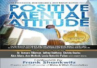 DOWNLOAD FREE  Positive Mental Attitude: Inspiring Stories From Real People Who Applied Napoleon Hill s Most Important Success Principle FREE EBOOK