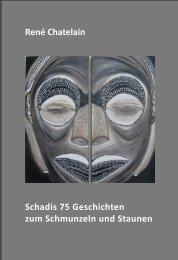 René Chatelain – Schadis 75 Geschichte zum Schmunzeln und Staunen
