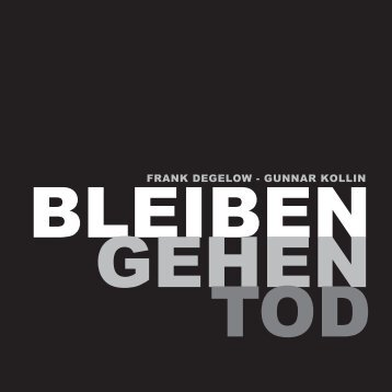 Bleiben Gehen Tod Edition-Visionell 1