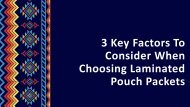3 Key Factors To Consider When Choosing Laminated Pouch Packets-converted