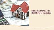 Housing Trends For Real Estate Investor
