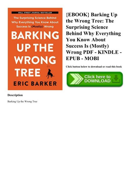 {EBOOK} Barking Up the Wrong Tree The Surprising Science Behind Why Everything You Know About Success Is (Mostly) Wrong PDF - KINDLE - EPUB - MOBI