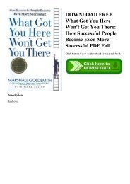DOWNLOAD FREE What Got You Here Won't Get You There How Successful People Become Even More Successful PDF Full