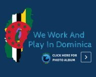 We Work & Play In Dominica