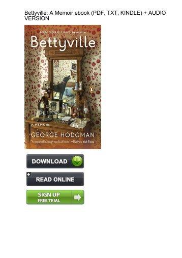 (INSTANTLY) Download Bettyville Memoir George Hodgman ebook eBook PDF