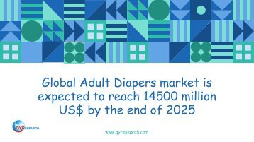 Global Adult Diapers market is expected to reach 14500 million US$ by the end of 2025