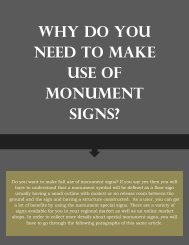 Why Do You Need To Make Use Of Monument Signs?