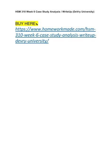 HSM 310 Week 6 Case Study Analysis : WriteUp (DeVry University)