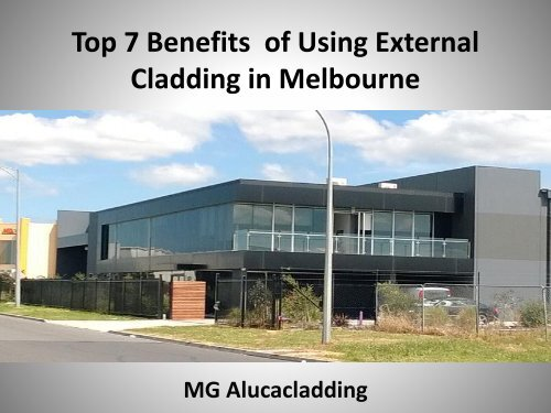 Top 7 Benefite of Using External Cladding in Melbourne