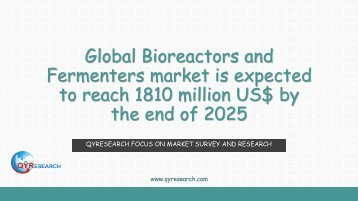 Global Bioreactors and Fermenters market is expected to reach 1810 million US$ by the end of 2025