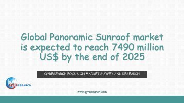 Global Panoramic Sunroof market is expected to reach 7490 million US$ by the end of 2025
