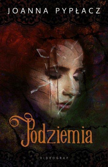 Joanna Pypłacz, Podziemia