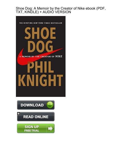 APPROVING) Shoe Dog Memoir Creator Nike ebook eBook PDF Download