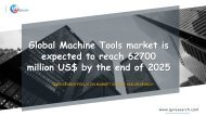 Global Machine Tools market is expected to reach 62700 million US$ by the end of 2025