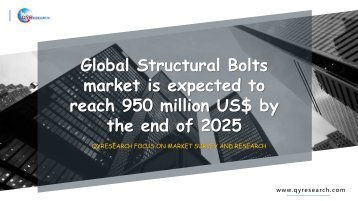 Global Structural Bolts market is expected to reach 950 million US$ by the end of 2025
