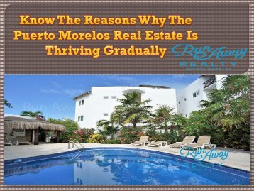 Know The Reasons Why The Puerto Morelos Real Estate Is Thriving Gradually