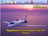 Hire Sky Air Ambulance Service in Dibrugarh with Perfectly Transfer