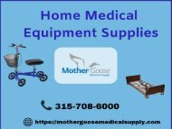 Best Home Medical Equipment Supplies by Mother Goose Medical, Syracuse, USA