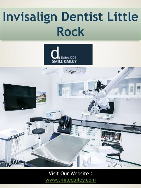 Invisalign Dentist Little Rock