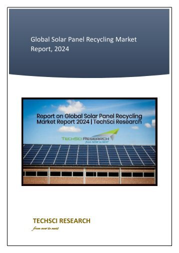 Report on Solar Panel Recycling Market with Trends and Forecast 2024