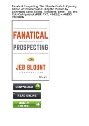 Download Pdf Fanatical Prospecting The Ultimate Guide To Opening Sales Conversations And Filling The Pipeline By Leveraging Social Selling Telephone Email Text And Cold Calling Ebook Read Online