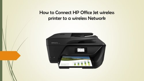 Connect HP Office Jet wireless printer to a wireless Network via HP Customer Support