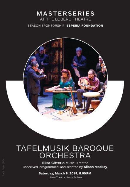 "Tafelmusik Baroque Orchestra in ""Tales of Two Cities""—Saturday, March 9, 2019, Lobero Theatre, 8:00PM—Elisa Citterio—Alison Mackay—Alon Nashman—Trio Arabica—CAMA's Masterseries"