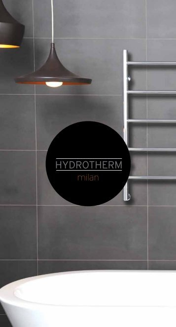 Hydrotherm Milan Heated Towel Rails | Reece Bathrooms
