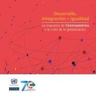 Desarrollo, integración e igualdad: la respuesta de Centroamérica a la crisis de la globalización