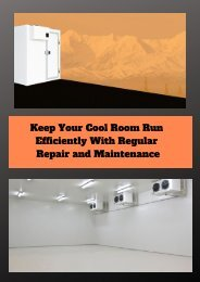 Keep Your Cool Room Run Efficiently With Regular Repair and Maintenance