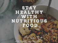 Stay Healthy With Nutritious Food