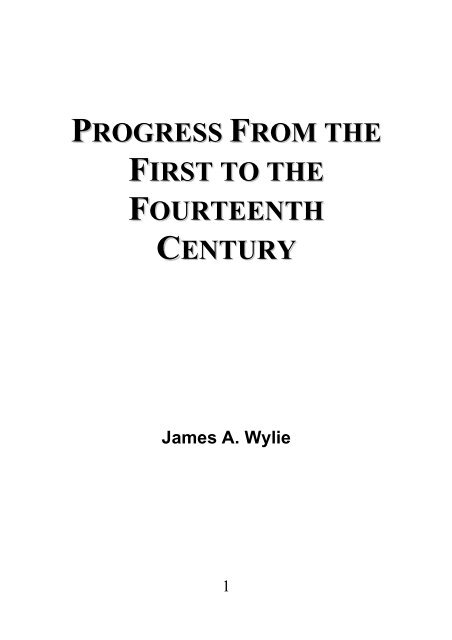 Progress From the First to the Fourteenth Century  - James Aitken Wylie
