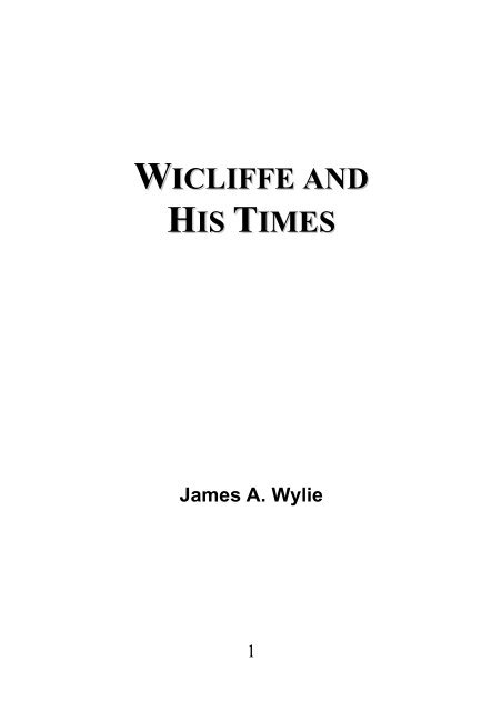 Wicliffe and His Times - James Aitken Wylie