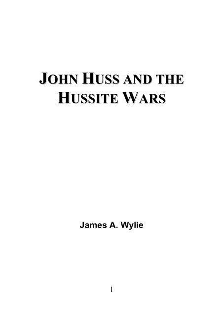 John Huss and the Hussite Wars - James Aitken Wylie