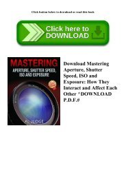 Download Mastering Aperture  Shutter Speed  ISO and Exposure How They Interact and Affect Each Other ^DOWNLOAD P.D.F.#