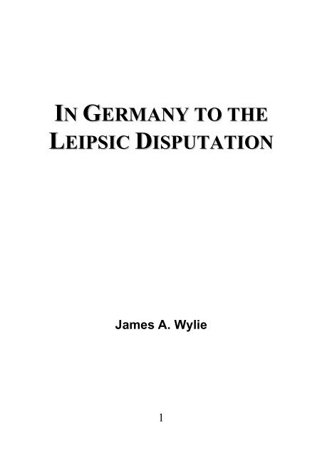 In Germany to the Leipsic Disputation - James Aitken Wylie