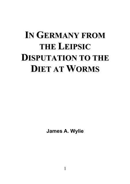 In Germany from the Leipsic Disputation to the Diet at Worms - James Aitken Wylie