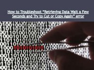 """How to Troubleshoot""""Retrieving Data Wait a Few Seconds and Try to Cut or Copy Again"""" error"""