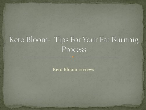 Top 5 Tips on Keto Bloom With  Double Your Profit