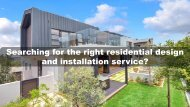 Searching for the right residential design and installation service