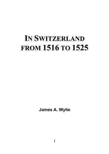 In Switzerland from 1516 to 1525 - James Aitken Wylie