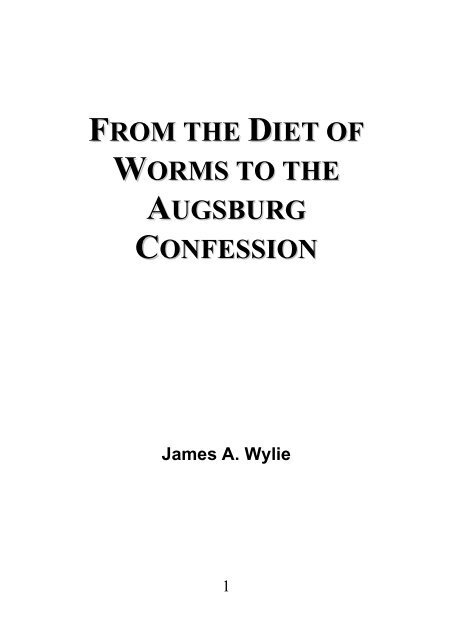 From the Diet of Worms to the Augsburg Confession - James Aitken Wylie