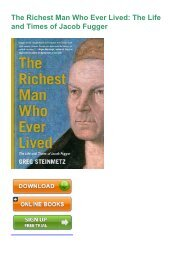 (COMFORTABLE) PDF Book The Richest Man Who Ever Lived: The Life and Times of Jacob Fugger eBook