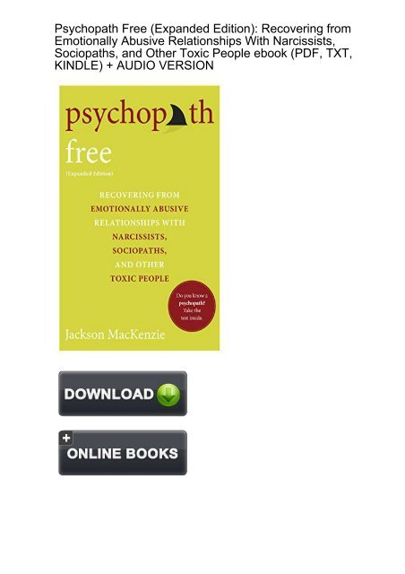 Psychopath Free Sociopaths Expanded Edition : Recovering from Emotionally Abusive Relationships With Narcissists /& Other Toxic People
