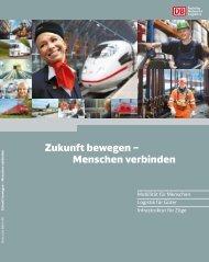 Zukunft bewegen – Menschen verbinden - Deutsche Bahn AG