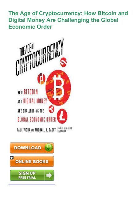 cryptocurrency how bitcoin and digital money are challenging the global