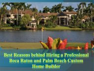 Best Reasons behind Hiring a Professional Boca Raton and Palm Beach Custom Home Builder