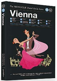 Ebooks download Vienna: The Monocle Travel Guide Series full