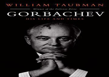 read online Gorbachev: His Life and Times full